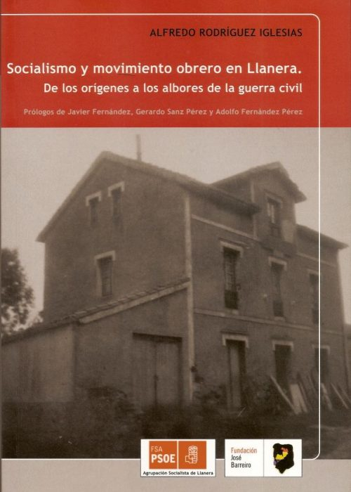 SOCIALISMO Y MOVIMIENTO OBRERO EN LLANERA. DE LOS ORÍGENES A LOS ALBORES DE LA GUERRA CIVIL