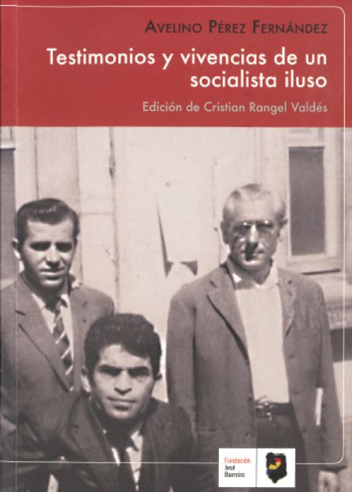 Testimonios y vivencias de un socialista iluso