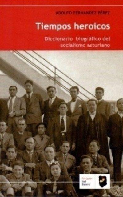 """Exposición """"Tiempos heroicos en el socialismo asturiano. De los orígenes a la Transición"""""""